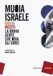 Giulio Meotti_Muoia-Israele