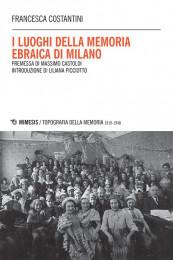 topografia-memoria-costantini-luoghi-memoria-ebraica-milano