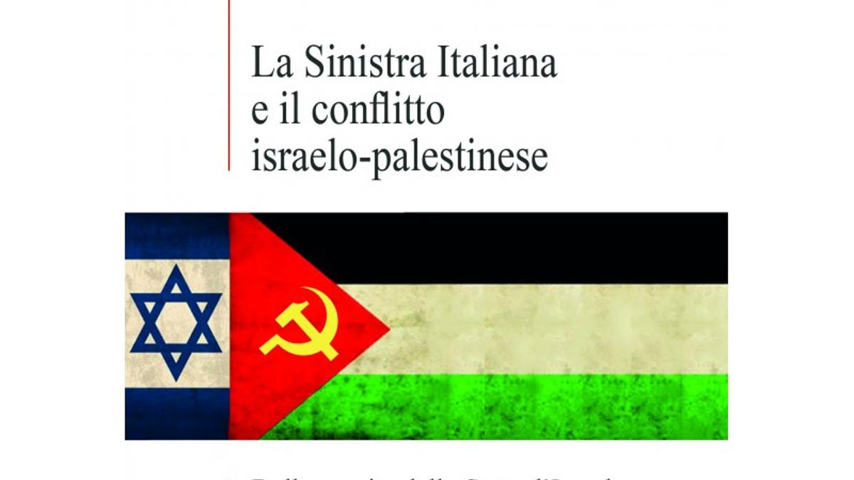 La copertina del libro 'La sinistra italiana e il conflitto israelo-palestinese'